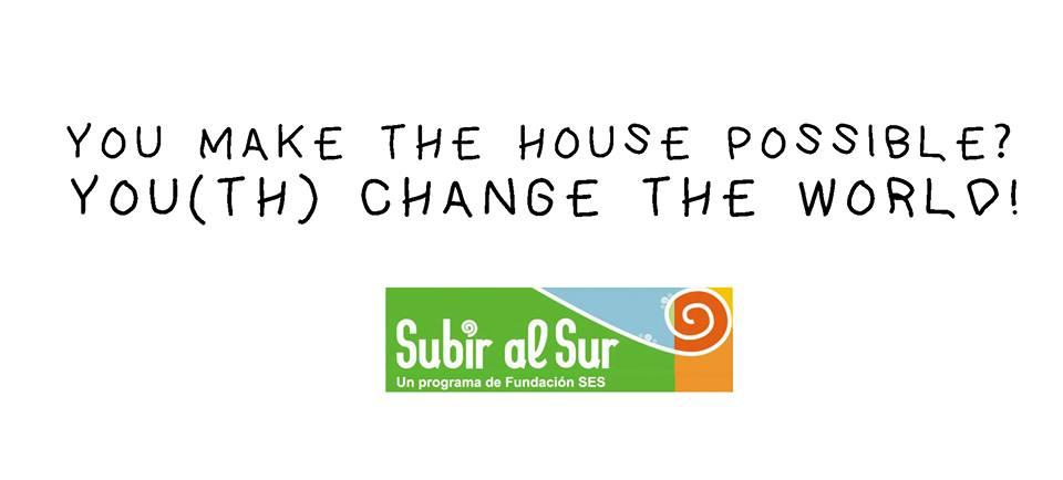 You make the house posible? You (th) Change the world- Una campaña para juntar fondos para la casa de voluntarios!